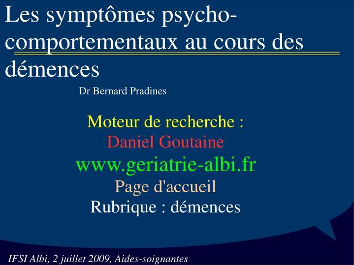 Les symptômes psycho-comportementaux au cours des démences