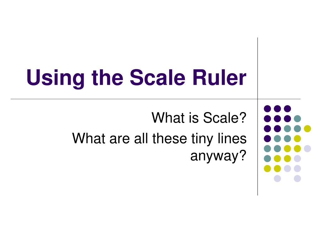 using the scale ruler l.
