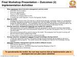 final workshop presentation outcomes 2 implementation activities