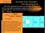 ammeter error example the resulting error
