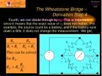 the wheatstone bridge derivation step 4