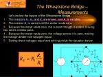 the wheatstone bridge measurements