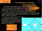 the wheatstone bridge operating notes