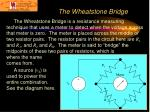 the wheatstone bridge