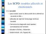 les scpd troubles affectifs et motionnels27