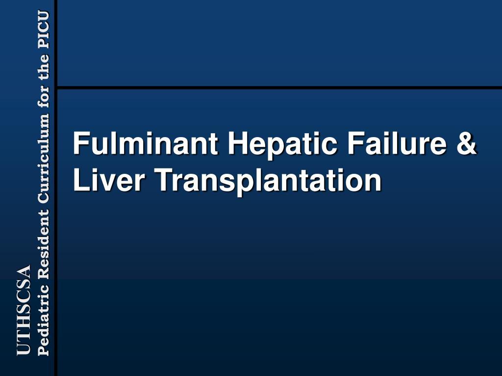 fulminant hepatic failure liver transplantation l.