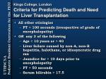 kings college london criteria for predicting death and need for liver transplantation35