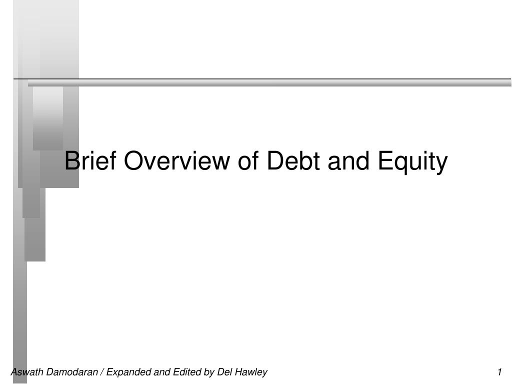 brief overview of debt and equity l.