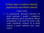 colture pure e caratteri colturali popolazioni microbiche naturali