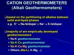 cation geothermometers alkali geothermometers