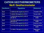 cation geothermometers na k geothermometer39