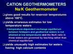 cation geothermometers na k geothermometer40