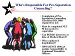 who s responsible for pre separation counseling
