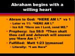 abraham begins with a willing heart