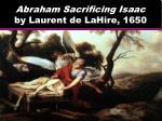 abraham sacrificing isaac by laurent de lahire 1650