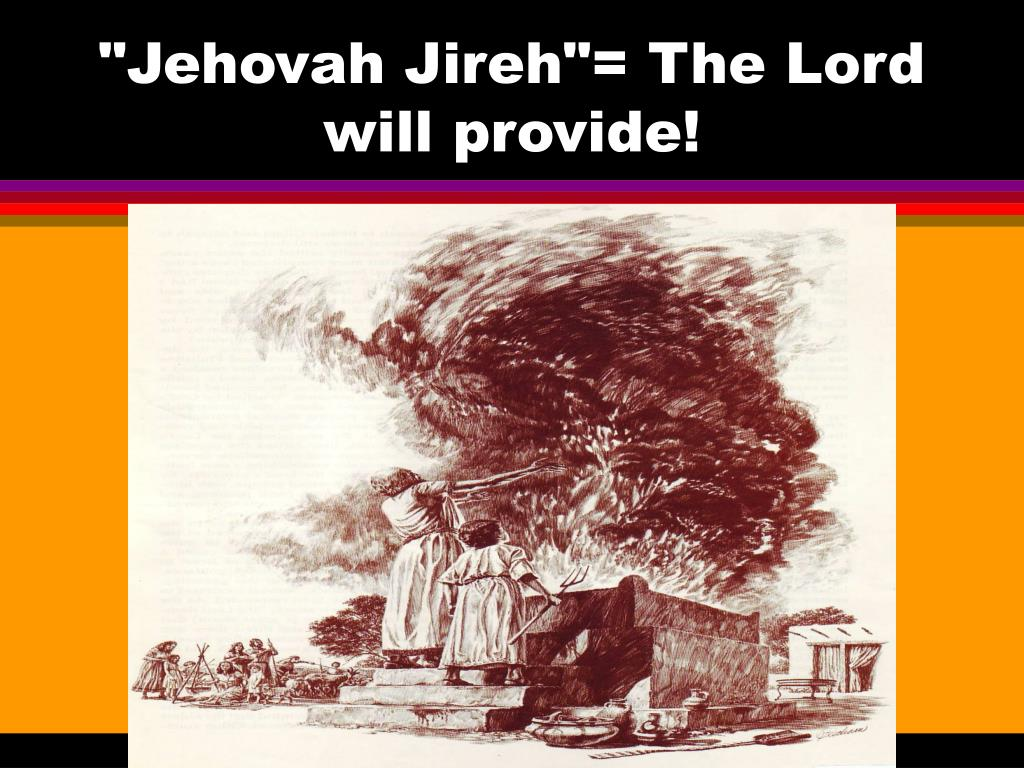 """""""Jehovah Jireh""""= The Lord will provide!"""