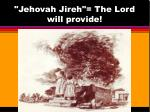 jehovah jireh the lord will provide