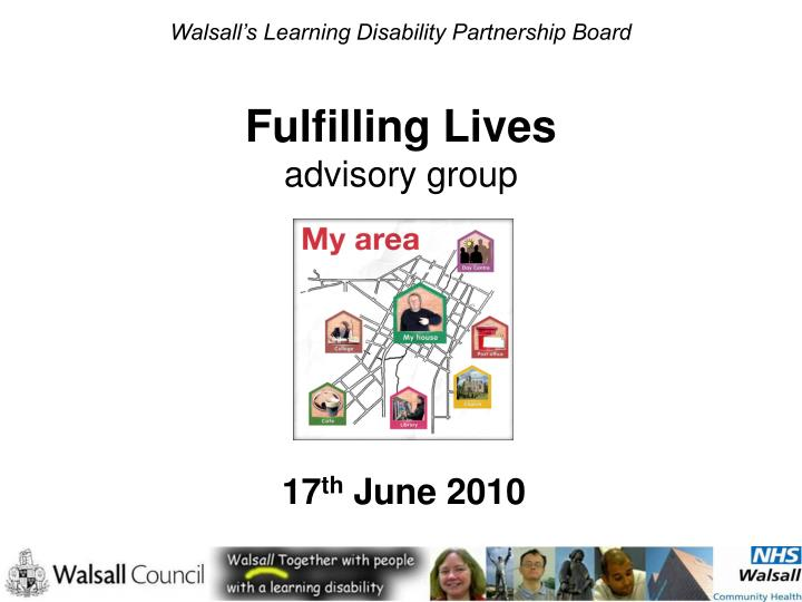 walsall s learning disability partnership board fulfilling lives advisory group n.