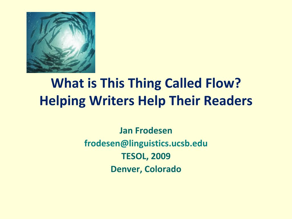 what is this thing called flow helping writers help their readers l.