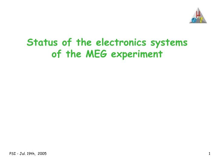 status of the electronics systems of the meg experiment n.