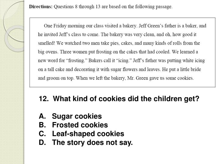 12.  What kind of cookies did the children get?
