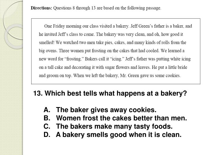 13. Which best tells what happens at a bakery?