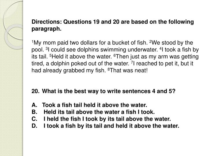 Directions: Questions 19 and 20 are based on the following paragraph.