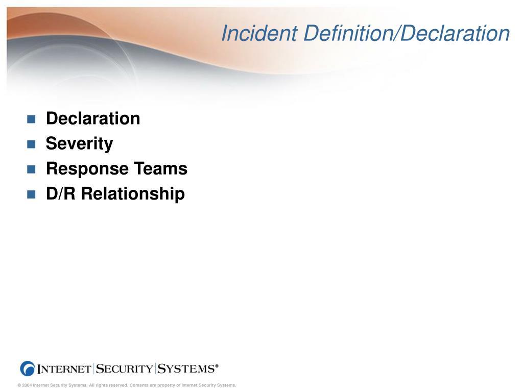 Incident Definition/Declaration