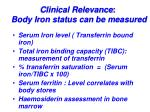 clinical relevance body iron status can be measured