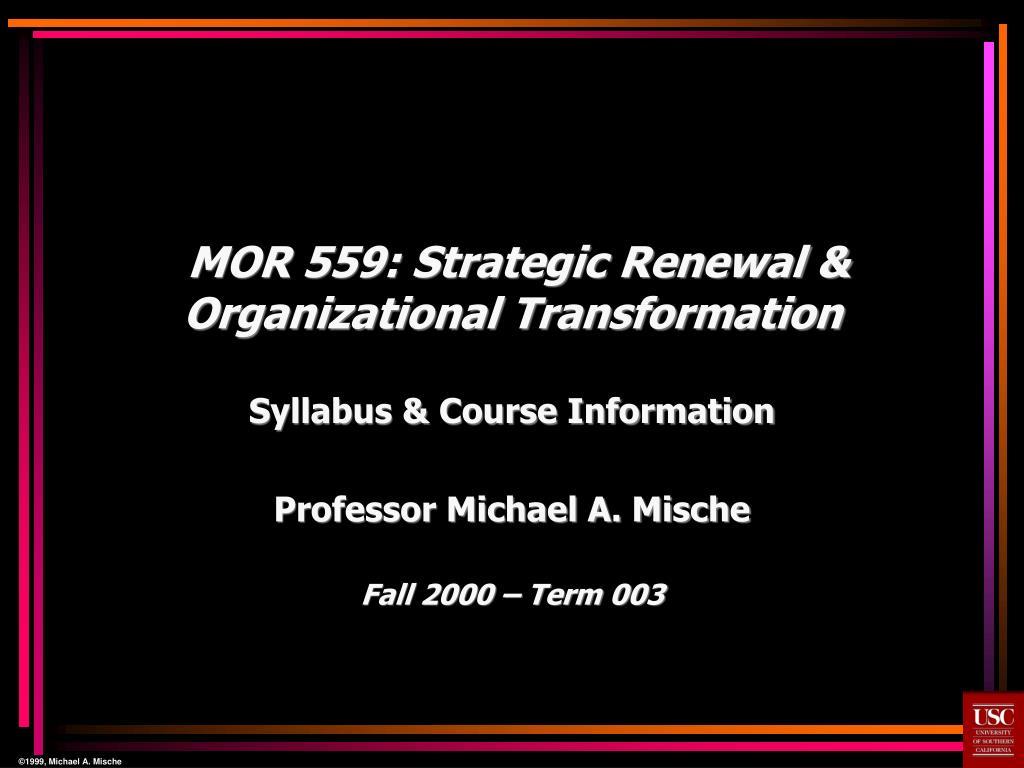 mor 559 strategic renewal organizational transformation l.