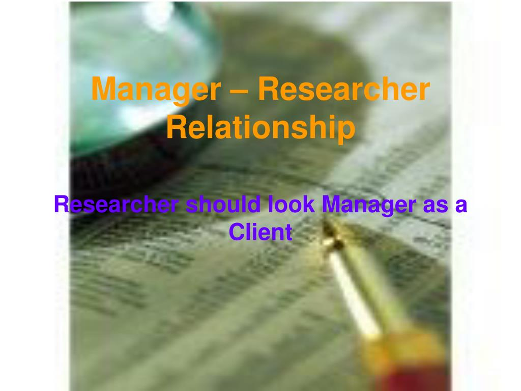 Manager – Researcher Relationship