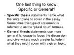 one last thing to know specific or general