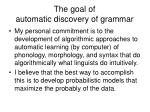 the goal of automatic discovery of grammar