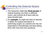 controlling the external factors