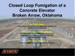closed loop fumigation of a concrete elevator broken arrow oklahoma