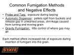 common fumigation methods and negative effects