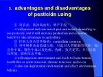 3 advantages and disadvantages of pesticide using