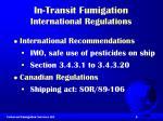 in transit fumigation international regulations