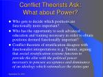 conflict theorists ask what about power