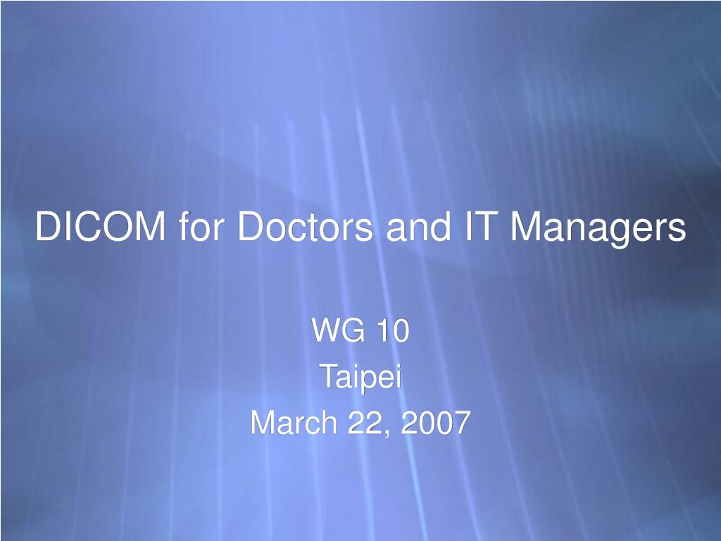 dicom for doctors and it managers l.
