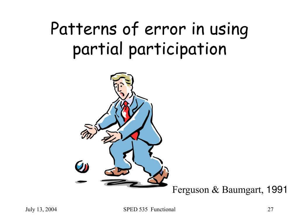Patterns of error in using partial participation