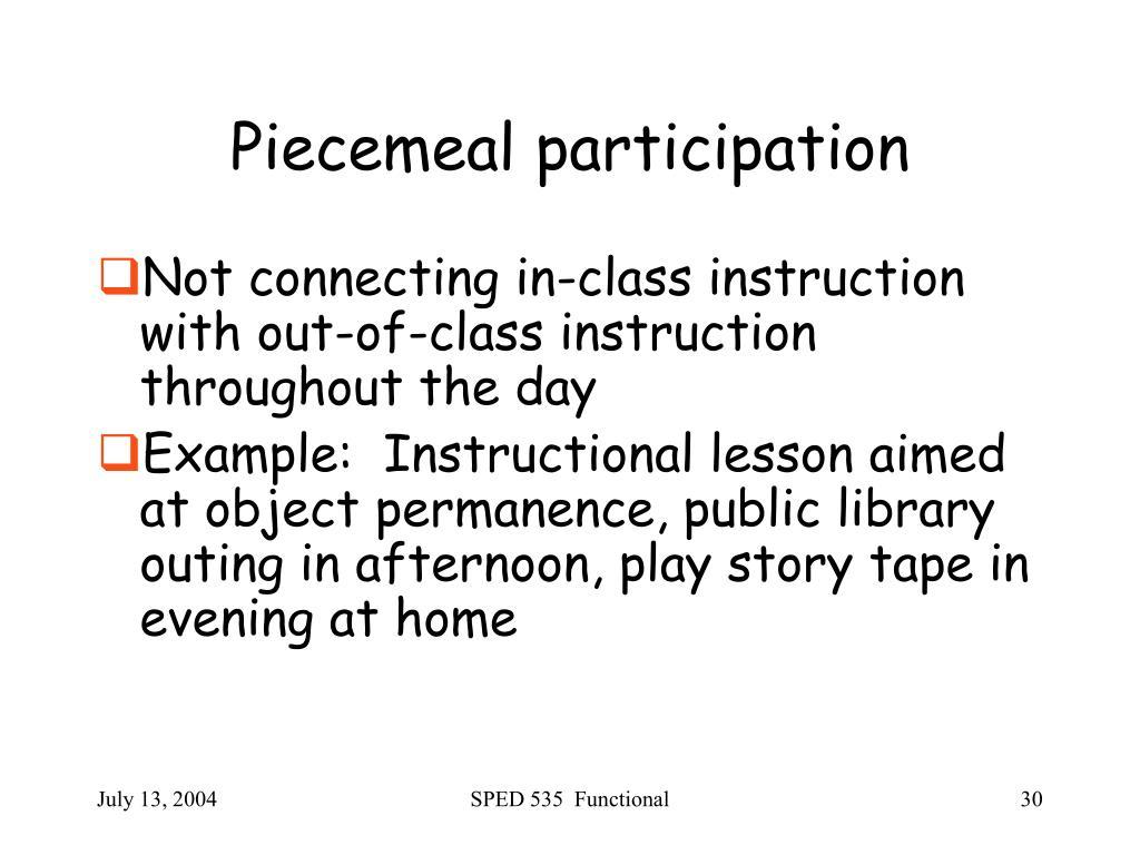 Piecemeal participation