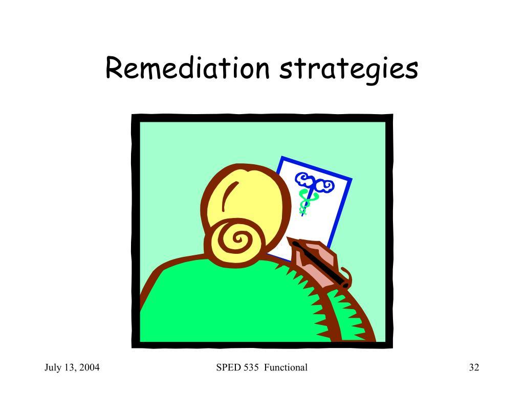Remediation strategies