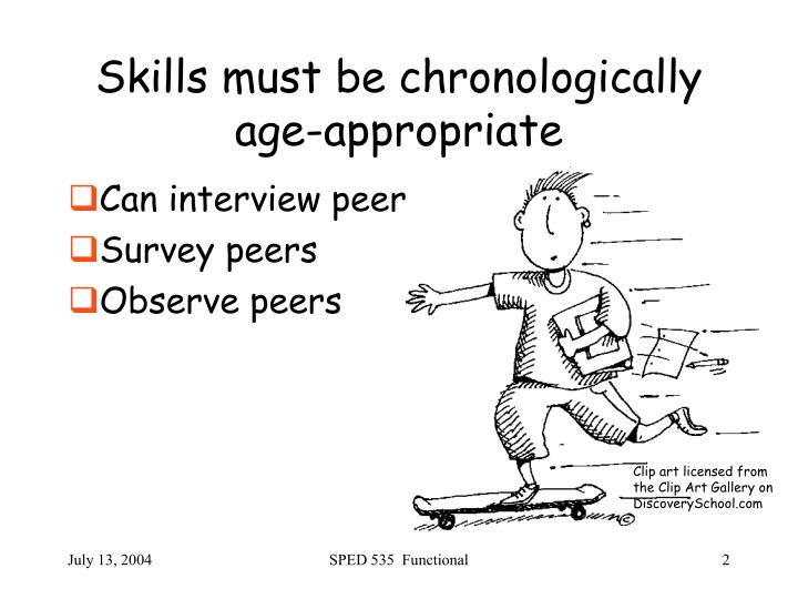 Skills must be chronologically age appropriate