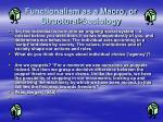 functionalism as a macro or structural sociology