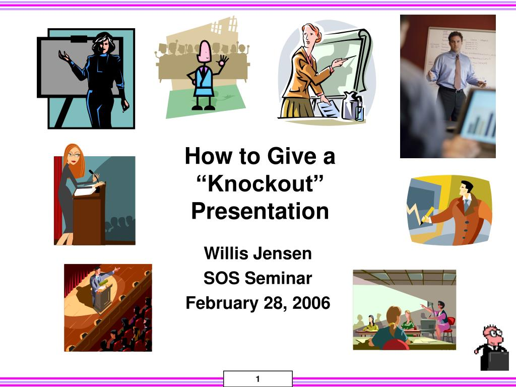 how to give a knockout presentation l.