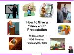 how to give a knockout presentation