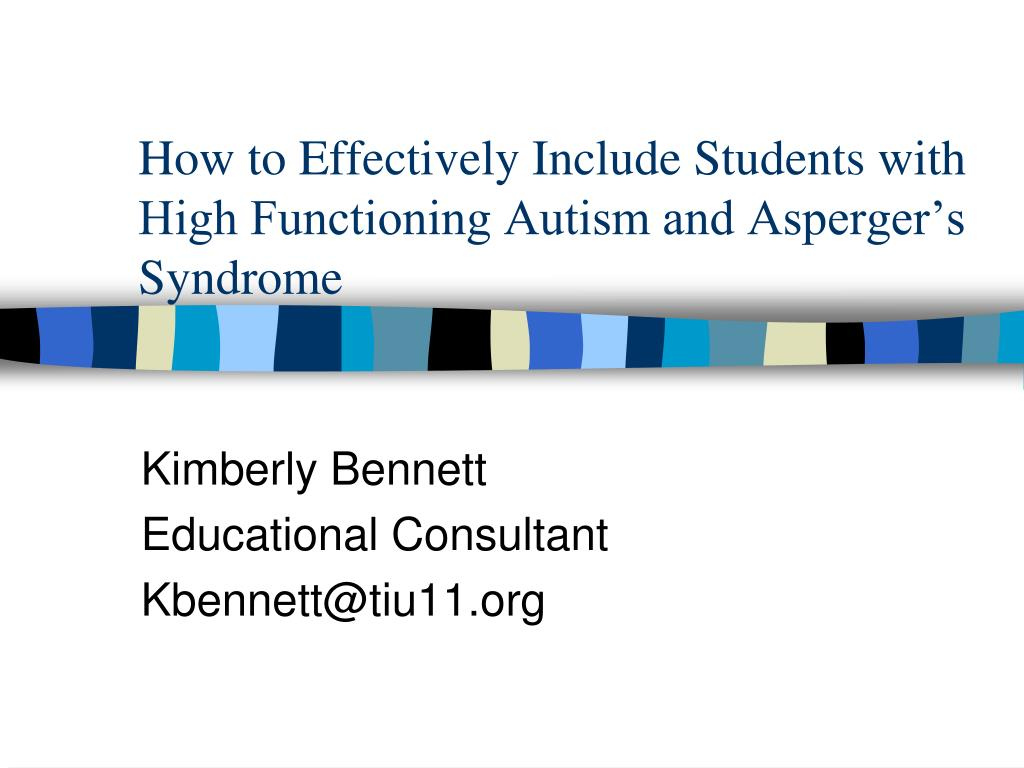 how to effectively include students with high functioning autism and asperger s syndrome l.