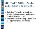 joint attention another part of autism to be aware of