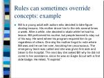 rules can sometimes override concepts example